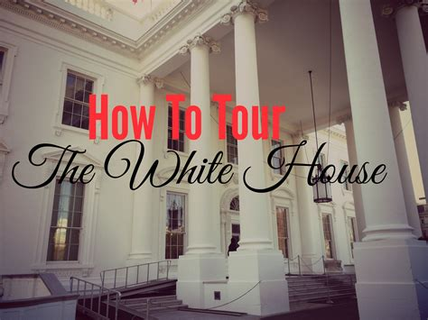 how to visit the white house how to tour the white house bill on the road