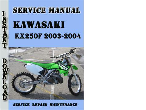 Kawasaki Kx250f 2003 2004 Service Repair Manual Download