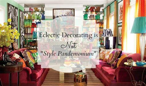 eclectic decorating   style pandemonium eclectic