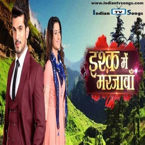 ishq mein marjawan title song colors tv  indian tv