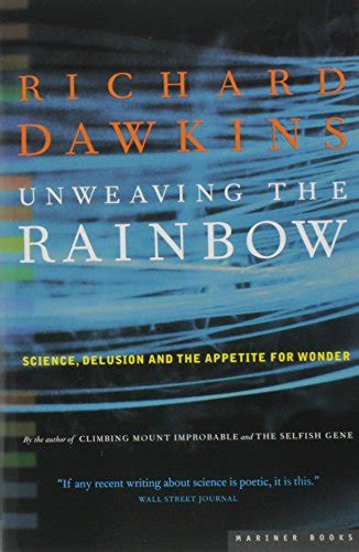 unweaving the rainbow science the millions books and reviews richard dawkins unweaving the rainbow science delusion and