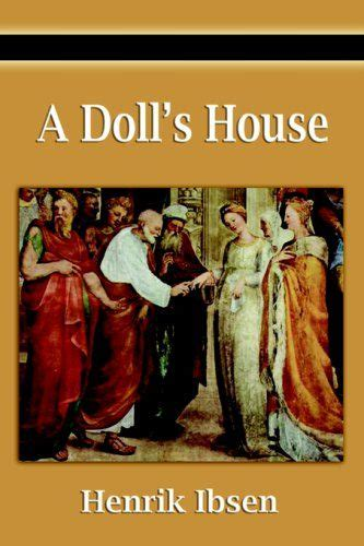 a doll house by henrik ibsen a doll s house henrik ibsen my favorite classics pinterest