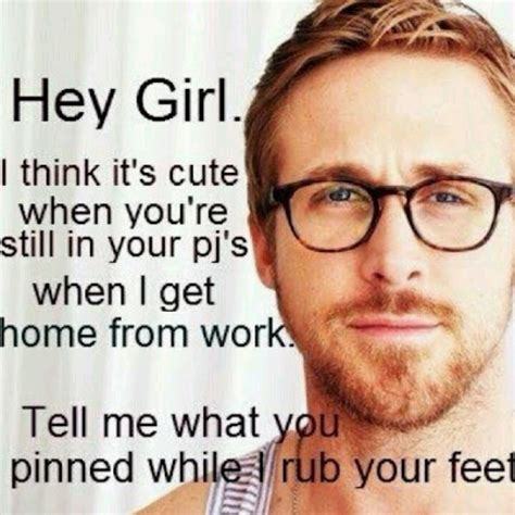 Ryan Gosling Hey Girl Meme - pinterest ryan gosling hey girl pjs funny pinterest