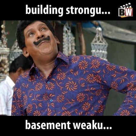 Building Memes - building strongu basement weaku vadivelu memes