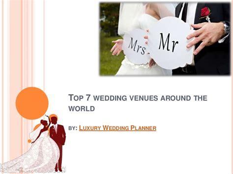 Top 7 Wedding Venues Around The World by Luxury Wedding