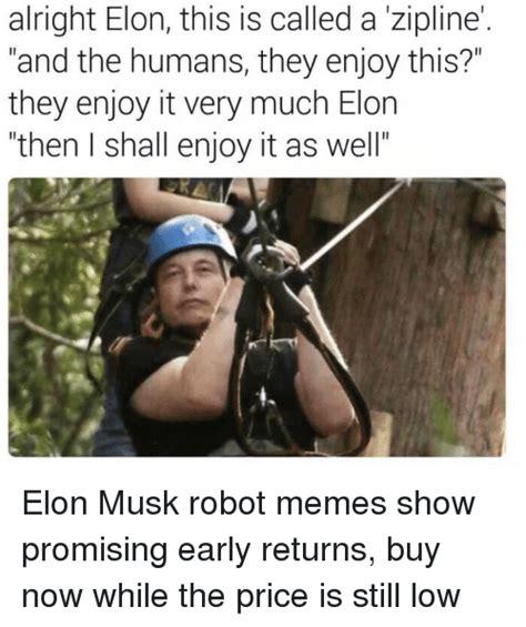 elon musk zipline search elon musk memes on me me