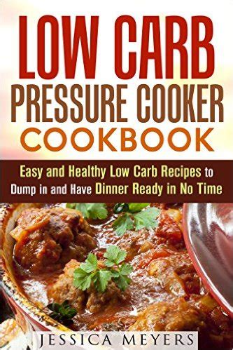 the everyday low carb diet pressure cooker cookbook 120 easy delicious low carb recipes for your instant pot and power pressure cooker xl diet power pressure cooker cookbook books 16 free ebooks science experiment projects for 101