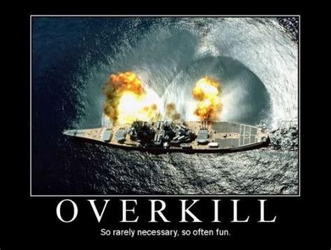 Overkill Meme - overkill military humor