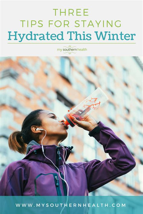 3 hydration tips 3 tips to stay hydrated during the winter my southern health