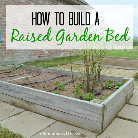 how to build raised beds how to build a raised garden bed my big fat happy life