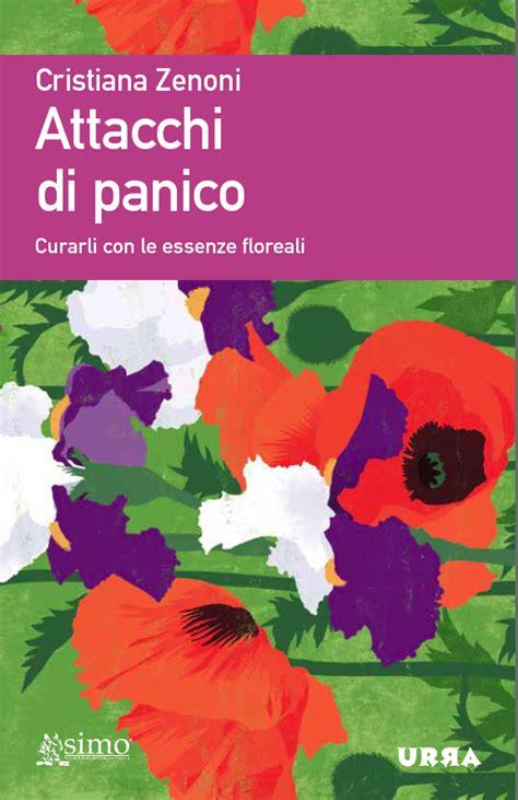 fiori di bach per attacchi di panico terapia floreale attacco di panico lo curo con i fiori