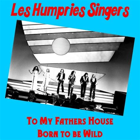 fathers house to my fathers house les humphries singers mp3 buy full tracklist