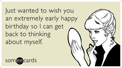 Note To Self Sarcastic Humor Greeting Card Just Wanted To Wish You An Extremely Early Happy Birthday