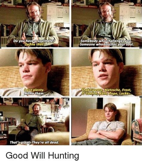 Good Will Hunting Meme - bo you havea soulmate define that somebody who