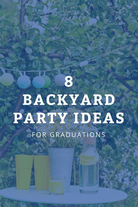how to decorate my backyard for a party 8 of the best backyard graduation party ideas