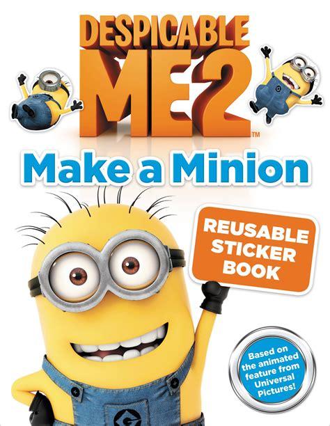 Minions Reusable Sticker Book despicable me 2 make a minion reusable sticker book hachette book