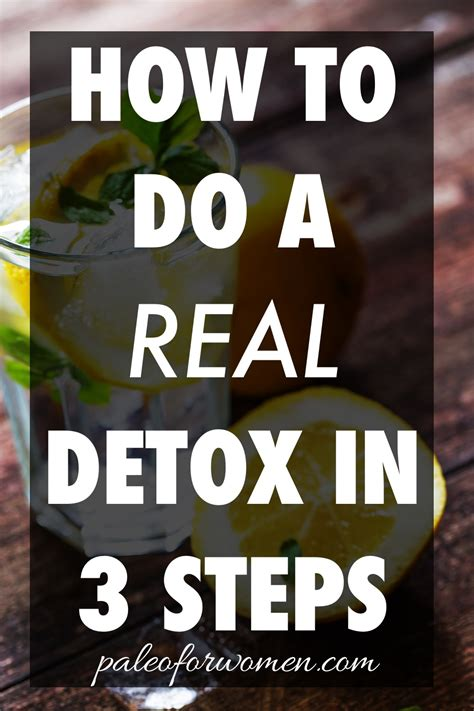 How Does The Stuff Detox Last by How To Do A Real Detox In 3 Steps Paleo For
