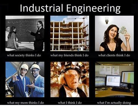 Industrial Engineering Consultant by 25 Best Memes About Industrial Engineering Industrial Engineering Memes