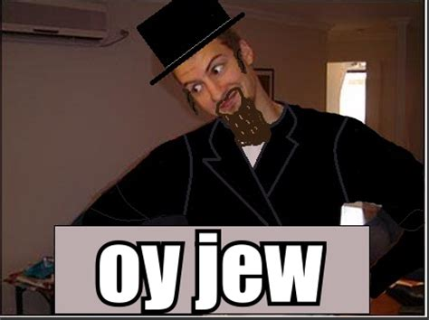 Oh You Meme - oy jew oh you know your meme