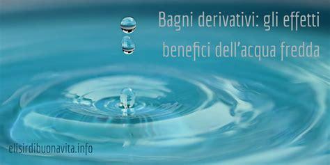 bagni derivativi uomo bagni derivativi gli effetti benefici dell acqua fredda