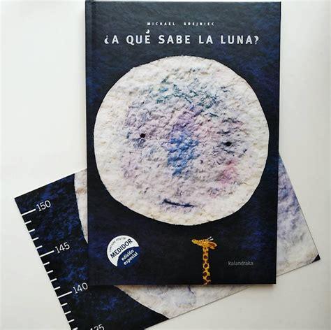libro en la luna entrenubesespeciales 191 a qu 201 sabe la luna de michael grejniec editorial kalandraka