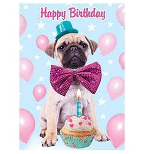 pug cards uk 17 best images about pug cards on happy birthday beautiful posts and