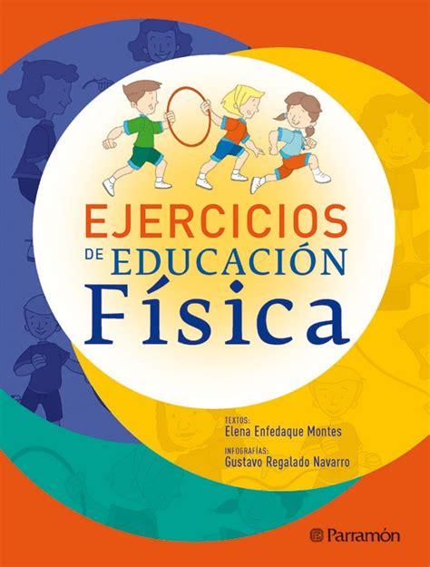 ejercicios de educacion fisica newhairstylesformen2014 com ejercicios de educacion fisica tapa dura elena enfedaque