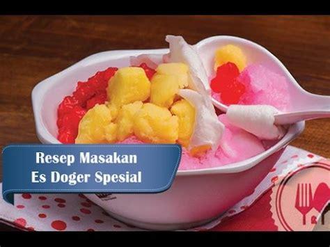 cara membuat es lilin doger resep dan cara membuat es doger enak dan menyegarkan youtube