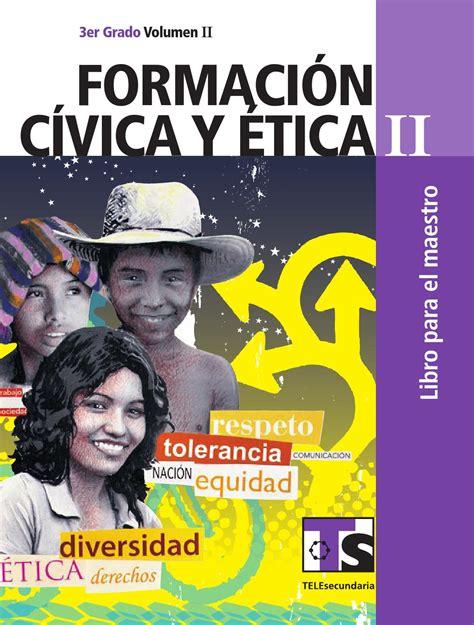 maestro formacin cvica y tica 3er grado volumen ii by maestro formaci 243 n c 237 vica y 201 tica 3er grado volumen ii by
