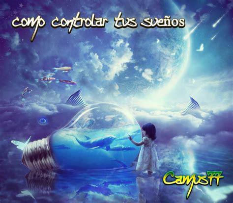 controlar tus sueos como controlar tus sue 241 os viaje astral experiencias extracorporales