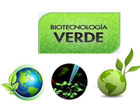 la verde calam 233 o biotecnologia verde