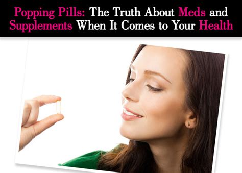 Is Still Popping Pills by Popping Pills The About Meds And Supplements When