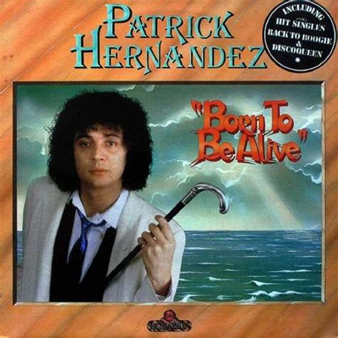 hitler born to be alive full version born to be alive by patrick hernandez lp with assuranc