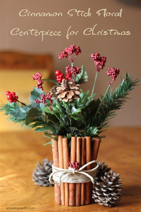 cinnamon stick floral centerpiece  christmas