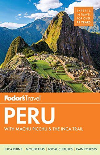 fodor s essential peru with machu picchu the inca trail color travel guide books fodor s peru with machu picchu the inca trail 6th