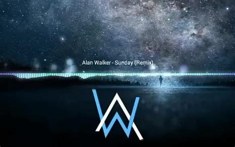 alan walker sunday alan walker sunday remix mv 音乐选集 音乐 bilibili 哔哩哔哩