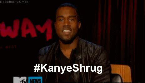 Kanye Shrug Meme - so annoyed gifs wifflegif