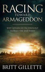 racing toward armageddon why advanced technology signals the end times books end times bible prophecy understanding god s prophetic word