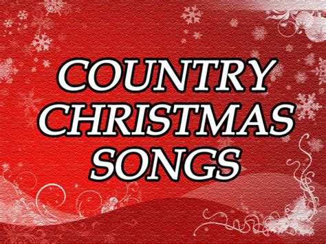 country christmas songs christmas songs