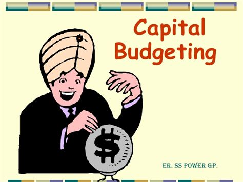 Capital Budgeting Ppt Mba Notes by Capital Budgeting Er S Sood