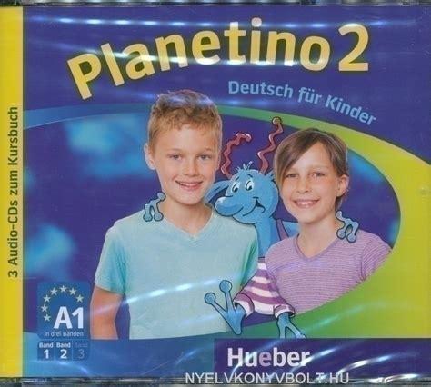 planetino kursbuch 2 planetino 2 audio cds 3 zum kursbuch nyelvk 246 nyv forgalmaz 225 s nyelvk 246 nyvbolt nyelvk 246 nyv