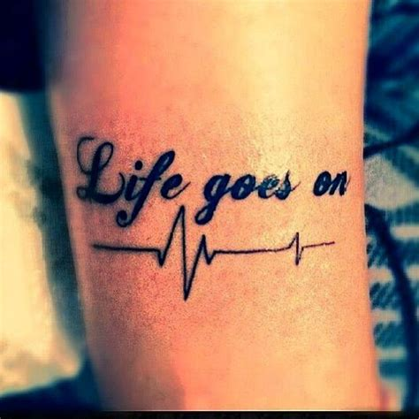 life goes on wrist tattoo 33 best goes on images on