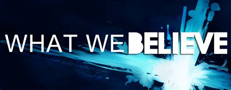 What We Believe what we believe faithlift church