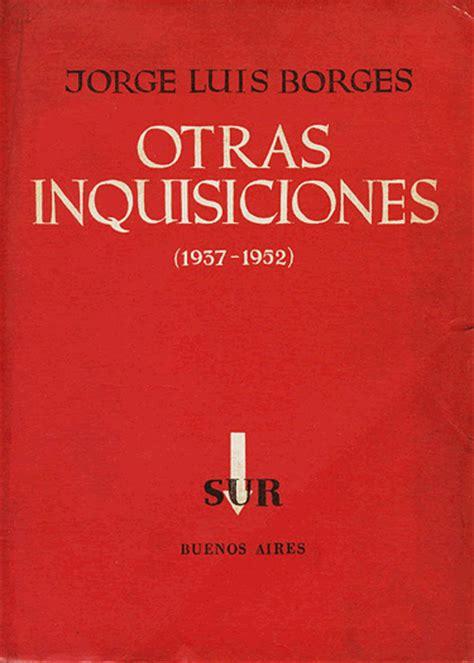 inquisiciones otras inquisiciones the of blog borges month otras inquisiciones 1952