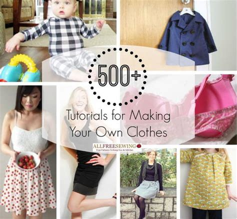 how to make clothes 500 tutorials for your own clothes allfreesewing