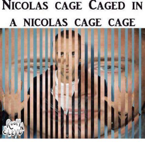 In A by Nicolas Cage Caged In A Nicolas Cage Cage Meme On Sizzle