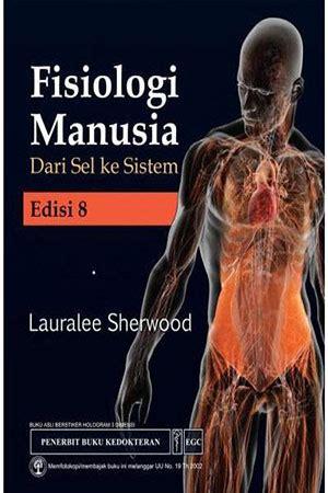 Fisiologi Manusia Edisi 8 By Lauralee Sherwood jual buku fisiologi manusia dari sel ke sistem edisi 8