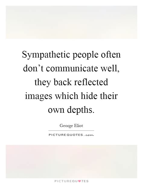 And Mayer Dont Hide It Well by Sympathetic Often Don T Communicate Well They Back