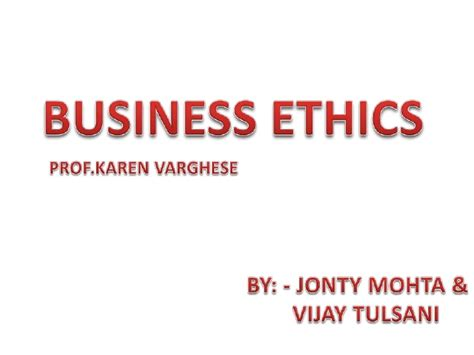 Mba Project On Business Ethics by Business Ethics Presentation