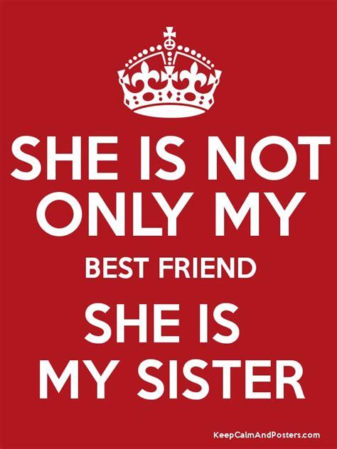 best she she is not only my best friend she is my keep